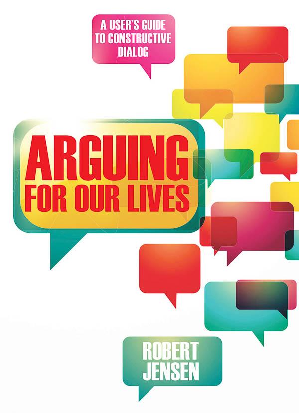 arguing-for-our-lives-Robert-Jensen